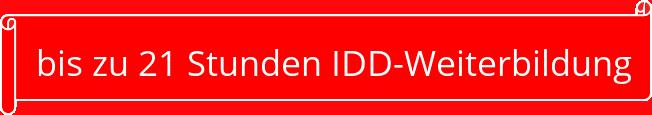 bis zu 21 Stunden IDD Weiterbildung